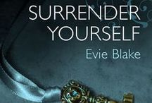 Surrender Yourself / Images that were part of the creation of the erotic novel Surrender Yourself, the third book in the Desires Unlocked Series (previously entitled Valentina Unlocked.)