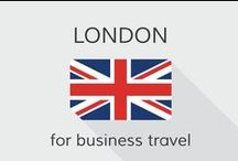 London for business travel / Where to go, where to stay - and what to see, eat  and look out for. Business traveler's short guide the the magnificent city of  London.