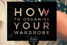 Fashion: Wardrobe Organisation / Ideas for de-cluttering, organising, stream-lining and shopping your closet