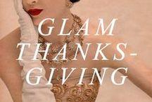 glam THANKSGIVING / a glamorous take on thanksgiving