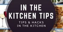 In the Kitchen Tips / Kitchen hacks and tips to make your cooking (and life) easier.