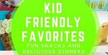 Kid Friendly Favorites / Food your kids will love to eat!