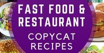 Restaurant and Fast Food Copycats / Make some of your own restaurant favorites right in your own kitchen!