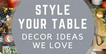 Style your Table / Recreate these ideas in your own home to make your table festive and charming!