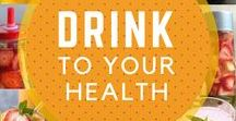 Drink Up! / Drinks for your health