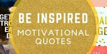 Be Inspired ✨ / Quotes and saying that will inspire and motivate!