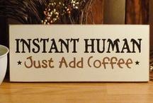 All things COFFEE & Tea / by Sandy Weatherwax