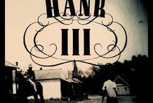 Hank 3 (Hank Williams lll ) / Hank Jr's son  / by D.S.
