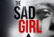 The Sad Girl / People, places and things from The Sad Girl and related stories. #humantrafficking #kidnapping #thriller