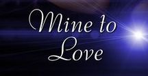 Mine to Love / Book 2 of the Hot Model Mine trilogy