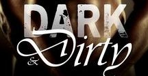 Dark & Dirty / A dark erotic fantasy anthology.   Four dangerously dark and delicious stories that will awaken your dirtiest fantasies.  NOT ONE NIGHT by D.C. Stone, REDEEMER by Kastil Eavenshade, SLICK by Lea Bronsen, and ADDICTIONS by R. Brennan.