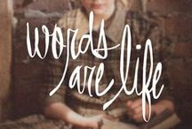 Life / Or a bunch of beautiful words, which is what life really is.