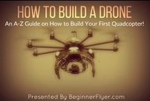 HOW TO BUILD A DRONE