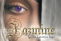 Jazmine: The Latanica Saga / My fantasy novel about a young slave girl who discovers the courage to make a difference... Available now from AuthorHouse!
