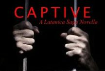 Captive: The Latanica Saga / A novella about how Malcus conquered Latanica… Out in 2015!