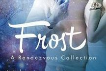 FROST, A Rendezvous collection / An anthology collection featuring Blue Tulip authors K.D. Wood, Elise Faber, Rachel Van Dyken, CC Ravanera, and Kelly Martin. Stay tuned!