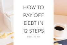 Finance: Getting Debt Free / Ideas on how to pay off debt quickly.