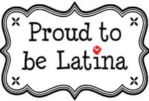 A proud latina, right here! / by Maya Denny