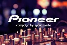 Pioneer / Sparc Media Ad Campaign for Pioneer