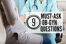 Questions for your OBGYN / Questions to ask your doctor about overall women's health and pregnancy.