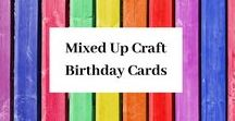Mixed Up Craft Birthday Cards / A board full of my Birthday Card designs.