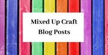 Mixed Up Craft Blog / A board full of all my Blog Posts
