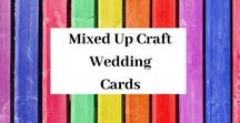 Wedding Cards By Mixed Up Craft