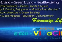 @ eco-ViVaCity – ecologically balanced living! / Harmonized Life & Work – Soul of Life! 