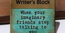 """Writing: Down with writer's block! / """"There is no greater agony than bearing an untold story inside you."""""""