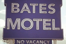 BATES MOTEL / The new TV series / by Diane Palmer