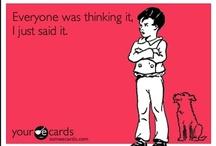 ~Yep, I said it!~ / by Karisa Tompkins Edwards