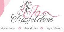 Ja-Tüpfelchen / Der Feinschliff für die Hochzeit. DIY Hochzeit: Ideen, Workshops, Checklisten, Expertentipps