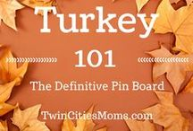 Turkey Day / Turkey 101 from Twin Cities Moms! Everything you need to host an amazing Thanksgiving!