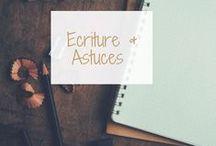 Ecriture et astuces