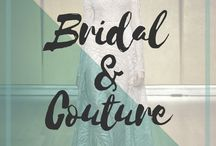 Bridal & Couture / A collection of anything bridal or couture