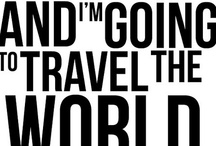 Travel the World! / Not exactly a bucket list, maybe a wishlist, or perhaps they're only dreams.