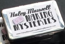 Haley Maxwell Soap Making Mysteries Blog Posts / www.haleymaxwellsoapmakingmysteries.com