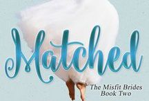 Matched / Inspiration and information about Matched, Book Two in the Misfit Brides series #ContemporaryRomance #RomCom