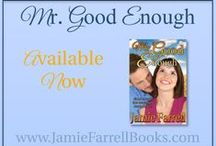 Mr. Good Enough / Inspiration and extras for MR. GOOD ENOUGH, a fun, small-town contemporary romance by Jamie Farrell