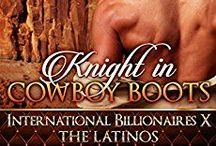 Knight in Cowboy Boots / 1st in the Latino Billionaire series