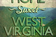 West Virginia (Home Sweet Home) ♥ / Take me home country roads to the place I belong♥ / by Vera Roat