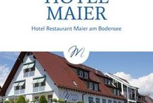 Hotel Maier / Das sind wir! Das tägliche Leben aus unserem Hotel Maier und unserem Restaurant am Bodensee. Hier gibt es die Eindrücke!