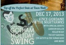 Your Perfect Evening: Gotham Holiday Swing / On December 17, Town Hall presents Gotham Holiday Swing.  If Vince Giordano and the Nighthawks, Garrison Keillor, Nellie McKay, The Hot Sardines, Jon Batiste & Stay Human, Margot B, and Anat Cohen all together still don't add up to a completely perfect evening, we've got you covered!  Check out these ideas for a beautiful night out on the town!