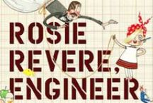 Rosie Revere, Engineer / Great engineering activities and information for kids of all ages! / by STEM Read