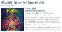 11PARANOIAS 'Reliquary For A Dreamed Of World' reviews / The trio of Adam Richardson, Mike Vest and Nathan Perrier have once more aroused gargantuan riffs from ancient slumber, mustered intangible streams of irradiated noise, and arranged them to form an impressive, overdriven creation.