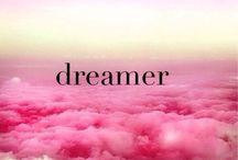 Dream / Είναι ακριβώς η δυνατότητα να πραγματοποιήσεις ένα όνειρο που κάνει τη ζωή να έχει ενδιαφέρον. Αρθούρος Ρεμπώ