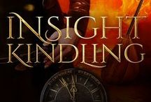 Insight Kindling / Insight Kindling is the second installment of my YA time travel series, The Call to Search Everywhen.