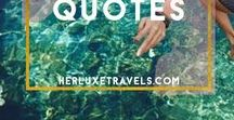Inspirational Travel Quotes / Top Pins for inspirational travel quotes  about adventure , wanderlust and love.