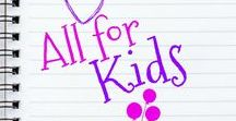 All For Kids / Crafts, toys, gift ideas, games, food and ANYTHING I think kids will absolutely LOVE!