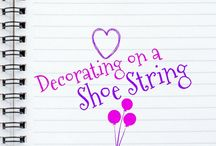 Decorating on a Shoestring / Frugal ways to decorate my home